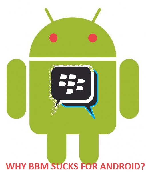 Why BBM Sucks for Android