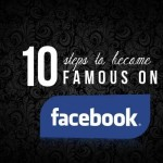 Become famous on Facebook