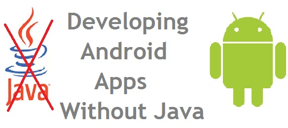 Develop Android Apps without Java