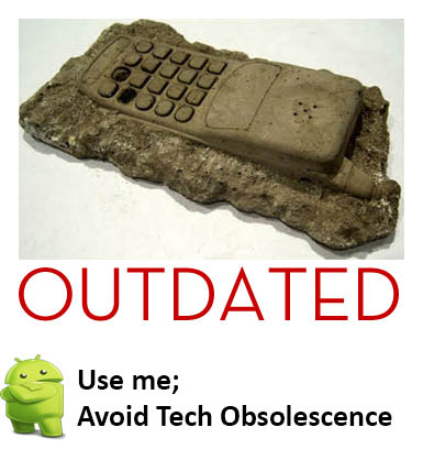 Avoid Technology Obsolescence with Android